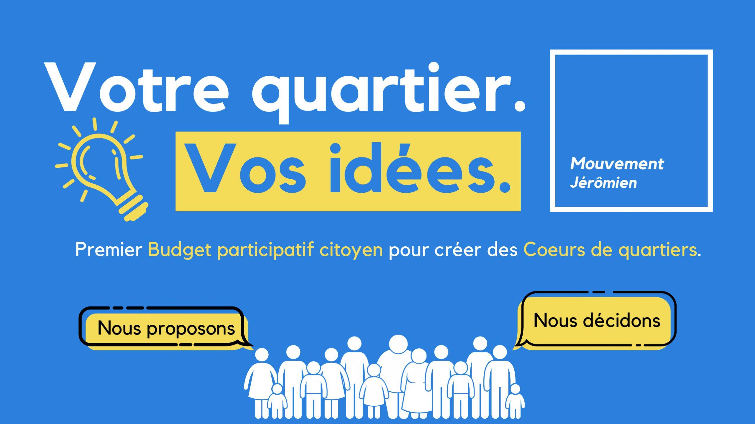Votre quartier vos idées - Mouvement Jérômien - Budget participatif
