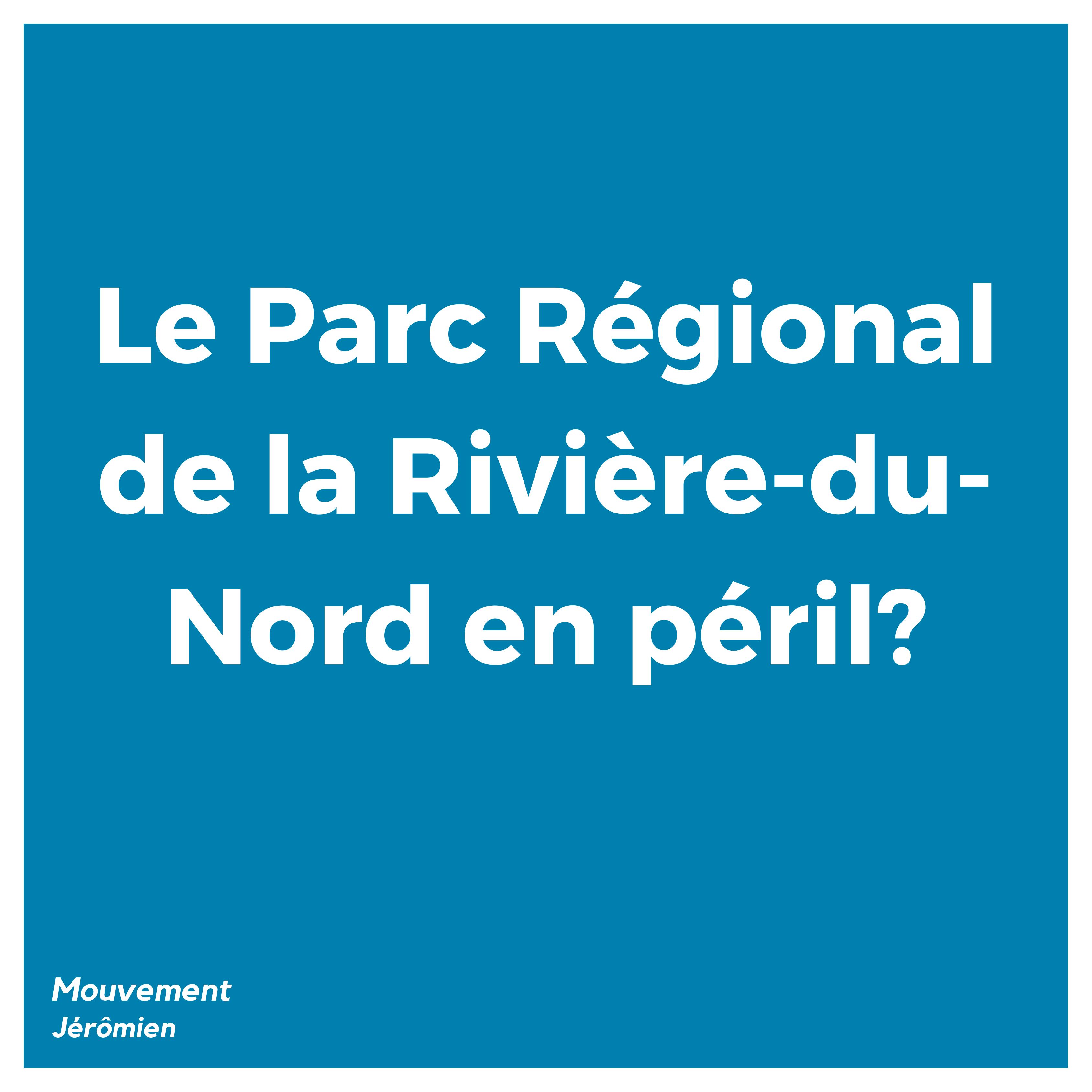 Le Parc Régional de la Rivière-du-Nord en péril? - Mouvement Jérômien