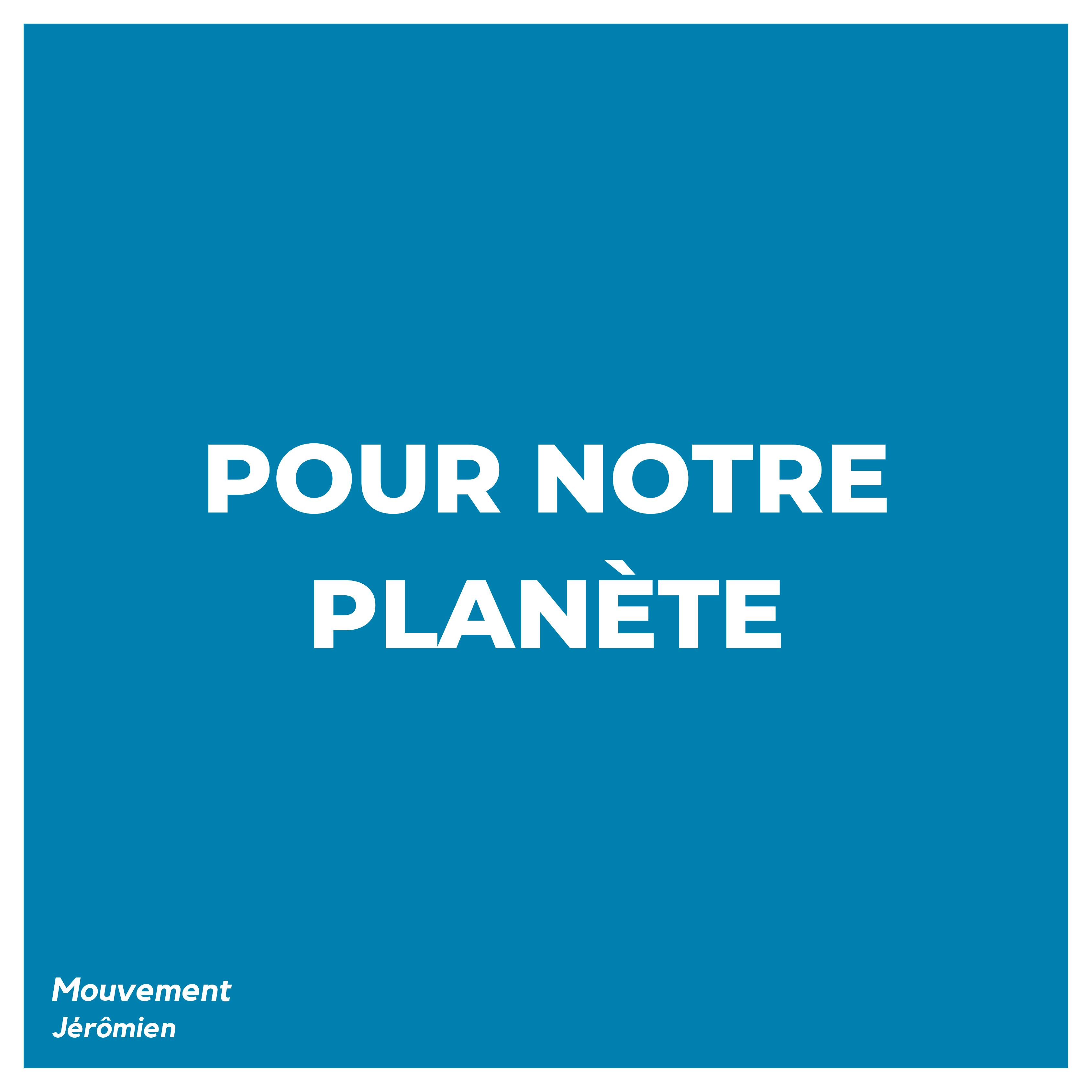 Pour notre planète